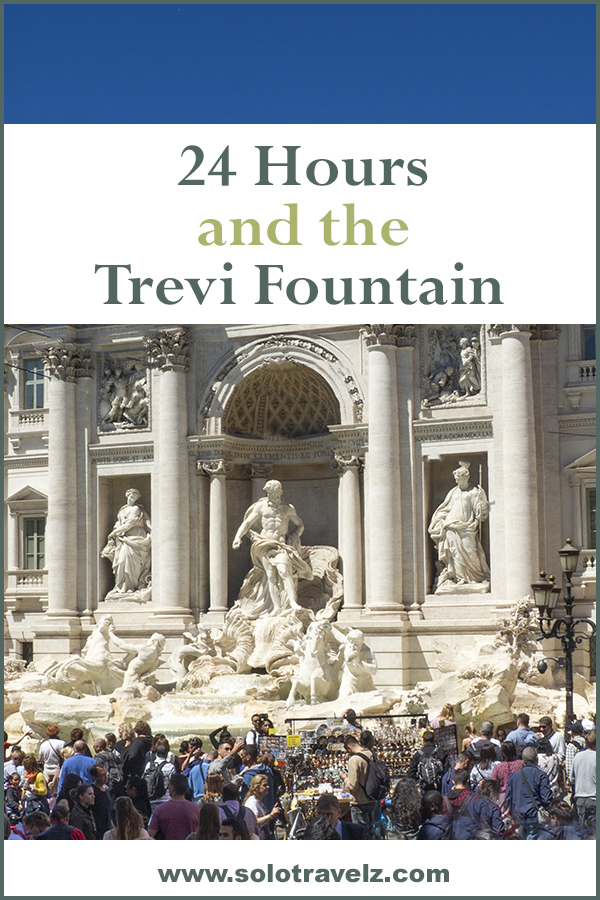 Spend 24 hours at Rome's magnificent Trevi Fountain. Slow travel and solo travel done well.